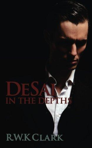 In The Depths: A Novel (DeSai Trilogy) (Volume 1)