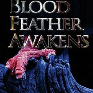 Blood Feather Awakens by R WK Clark