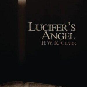 Lucifer's Angel by R WK Clark