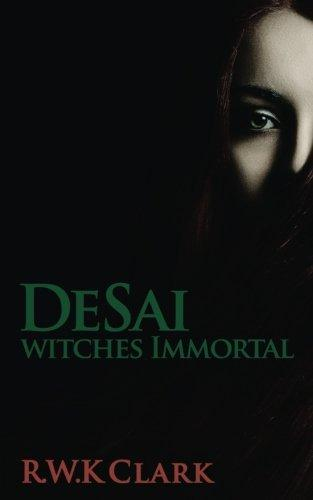 Witches Immortal: A Novel (DeSai Trilogy) (Volume 2)