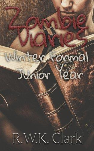 Zombie Diaries Winter Formal Junior Year: The Mavis Saga (Volume 2)