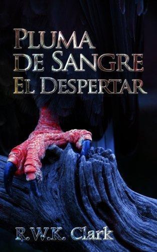 Pluma de Sangre El Despertar: El Renacimiento Temporal (Spanish Edition)