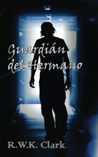 Guardián del Hermano (Spanish Edition)