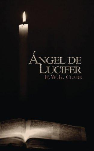 Ángel de Lucifer: La Iglesia de Satanás (Spanish Edition)