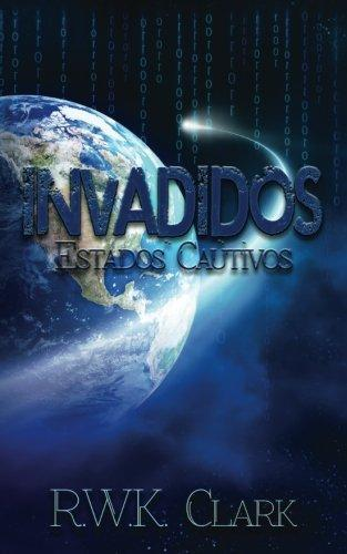 Invadidos: Estados Cautivos (Spanish Edition)