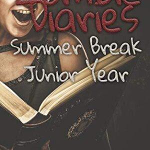 Zombie Diaries Summer Break Junior Year