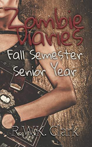 Zombie Diaries Fall Semester Senior Year: The Mavis Saga (Volume 5)